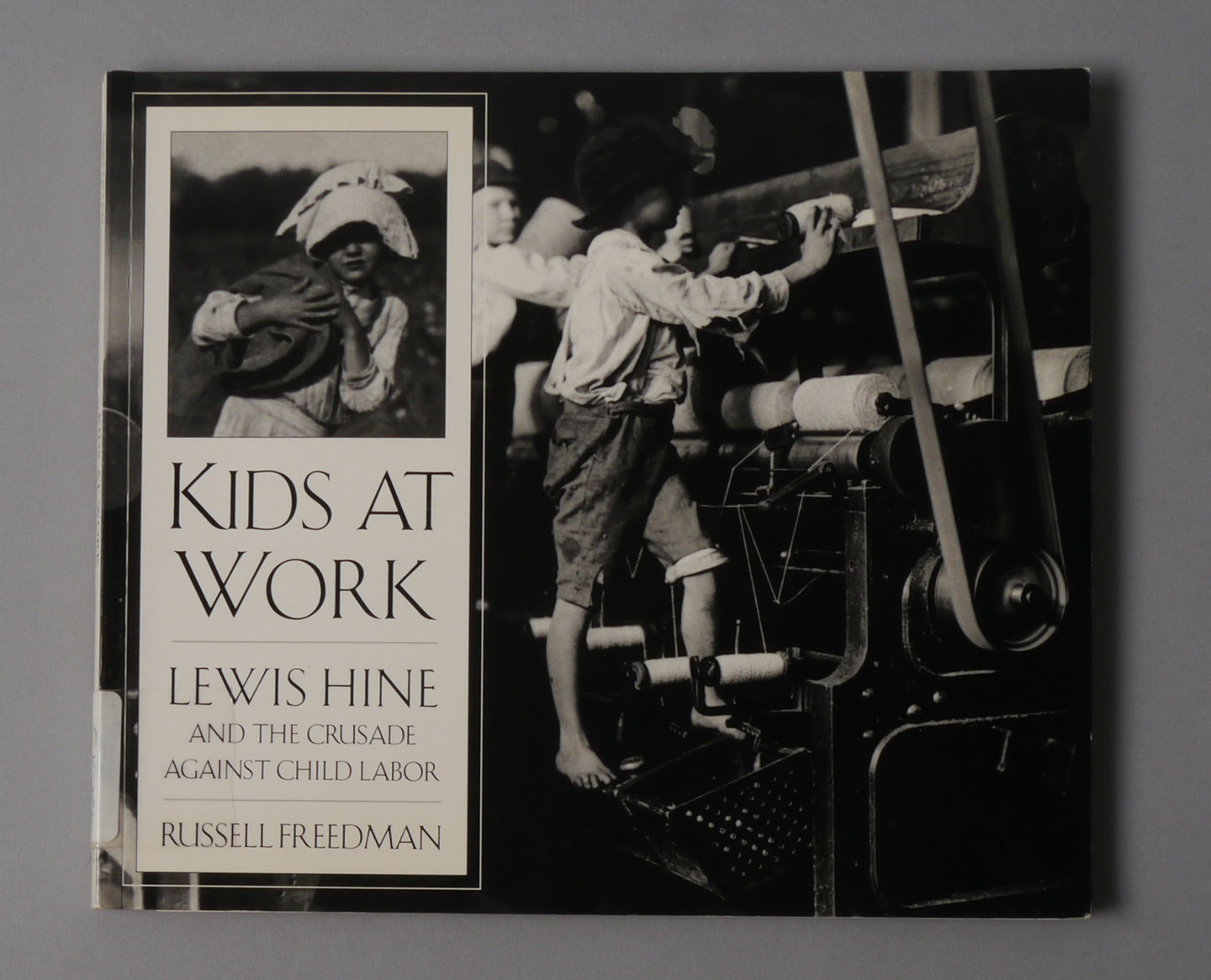 Kids At Work: Lewis Hine and the Crusade Against Child Labor.