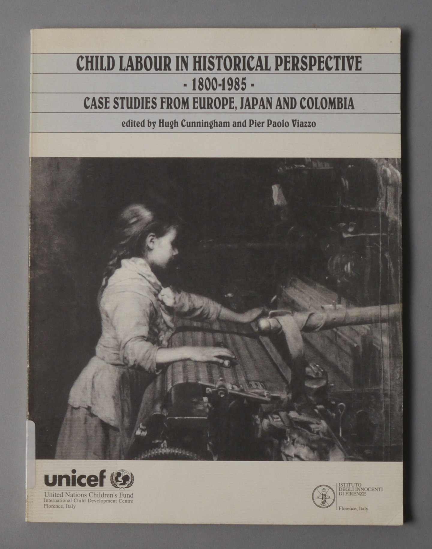 Child Labour In Historical Perspective 1800-1985: Case Studies From Europe, Japan and Colombia.