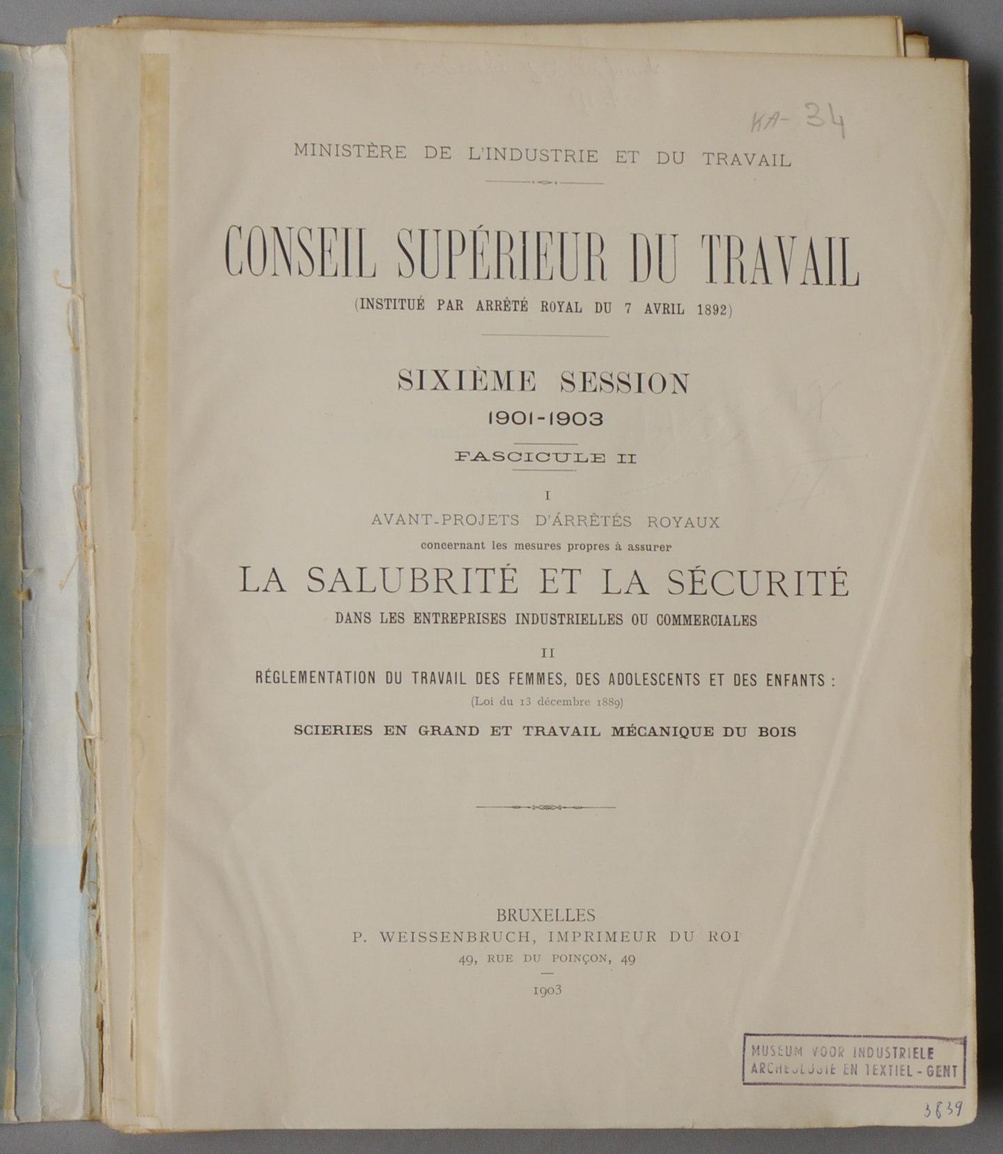 Conseil Supérieur Du Travail (institué Par Arreté Royal Du 7 Avril 1892). Sixième Session 1901-1903.