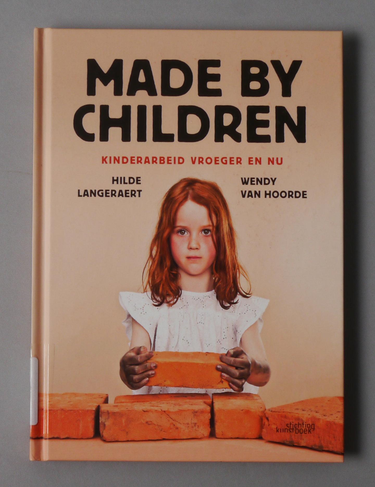 Made by Children : Kinderarbeid Vroeger En Nu.